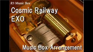 Cosmic Railway/EXO [Music Box]