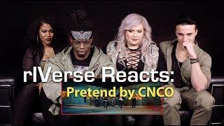 RIVerse Reacts: Pretend By CNCO   MV Reaction