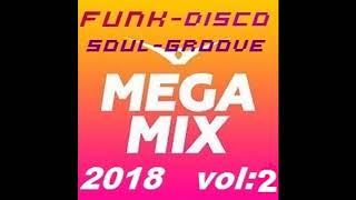 MEGAMIX FUNK - DISCO - GROOVE - SOUL - 2018: VOL 2