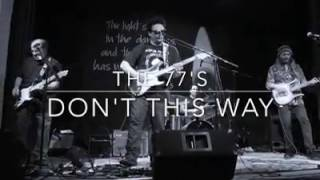 The 77s - Don't This Way