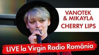 Vanotek   Cherry Lips (feat. Mikayla) | (LIVE @ Virgin Radio Romania)