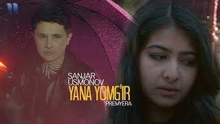 Sanjar Usmonov - Yana yomg