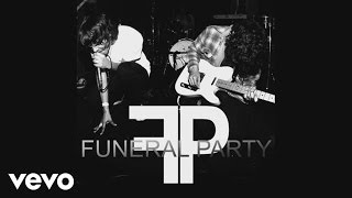 FUNERAL PARTY -NEW YORK CITY MOVES TO THE SOUND OF LA