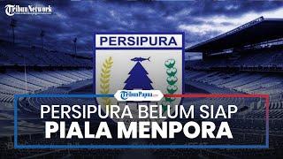 Persipura Jayapura Minta PSSI Jadwal Piala Menpora yang Dianggap Terlalu Mepet & Tim Minim Persiapan