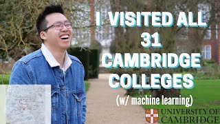 I Visited All 31 Cambridge Colleges With MACHINE LEARNING