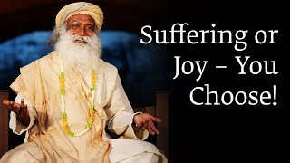 Suffering or Joy – You Choose!