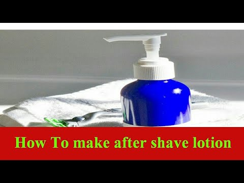 How To Make After Shave Lotion At Home