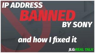 Sony Banned My IP Address (and How I Fixed it) - WS-37397-9