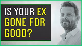 Is My Ex Gone Forever? How To Tell