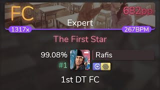 [Live] Rafis | RSP - The First Star [Expert] 1st +HDDT FC 99.08% {#1 682pp FC} - osu!