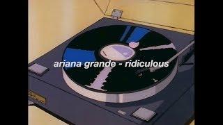 Ariana Grande   Ridiculous (lyrics)
