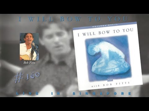 Bob Fitts-  I Will Bow To You (Live In Singapore) (Full) (2001)