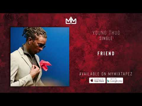 "Young Thug – ""Friend"""