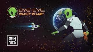 videó Bye-Bye, Wacky Planet