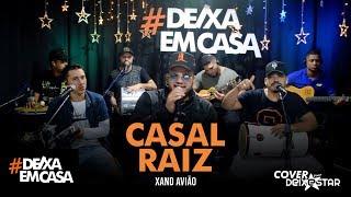 Casal Raiz - Xand Avião (cover Grupo Deixestar) #DeixaEmCasa