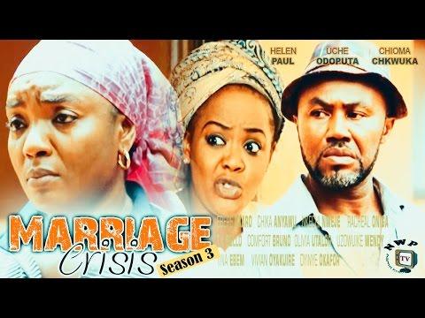 Marriage Crisis (Pt. 3) [Starr. Uche Odoputa, Ebere Okaro Onyiuke, Chioma Chukwuka, Helen Paul]