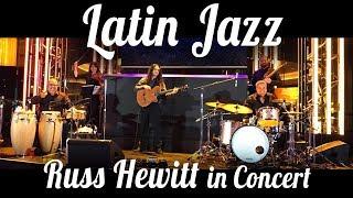 Latin Jazz with Russ Hewitt in Concert