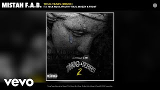 Mistah F.A.B. - Thug Tears (Remix) (Audio) ft. Rick Ross, Philthy Rich, Mozzy, Frost