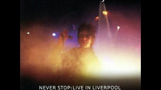 Echo & The Bunnymen - Never Stop - Live Liverpool (Full Album)