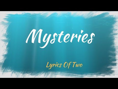 Mysteries Lyric Video (Demo Version)