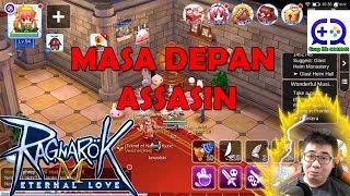 Masa Depan Assasin... Assasin User Wajib Tau nih! Ragnarok Eternal Love