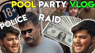 POLICE RAID ON POOL PARTY ?