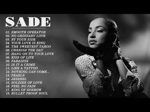 The Best Of Sade - Top 20 Best Songs Ever Of Sade