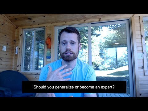 Should you generalize or become an expert?