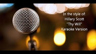"Hillary Scott ""Thy Will"" Karaoke Version"