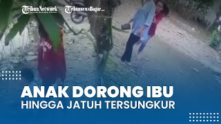 Viral Video Seorang Anak Dorong Ibunya hingga Jatuh Tersungkur, sang Anak Sebut Bosan di Rumah