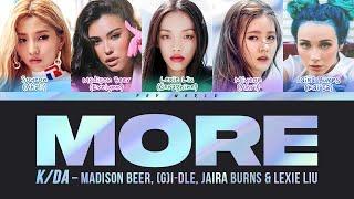 K/DA - MORE (Lyrics) ft. Madison Beer, (G)I-DLE, Lexie Liu, Jaira Burns, Seraphine (Color Coded)