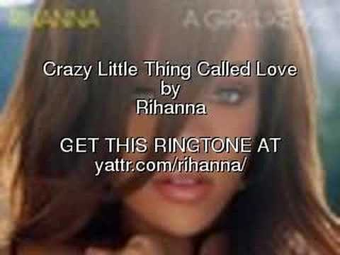 Crazy Little Thing Called Love, Rihanna - Get the Ringtone