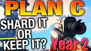 Shard It Or Keep It - PLAN C Year 2 - Destiny Exotic Weapon Reviews