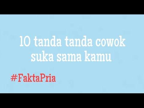 Video 10 Tanda Cowok Suka Pada Anda [ FAKTA PRIA ]