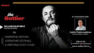 The Outlier Ep2 - William Dalrymple, Historian and Author, in conversation with Satish Padmanabhan