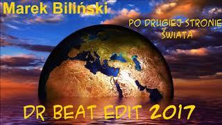 Marek Biliński - Po Drugiej Stronie Świata (Dr Beat Edit)  2017