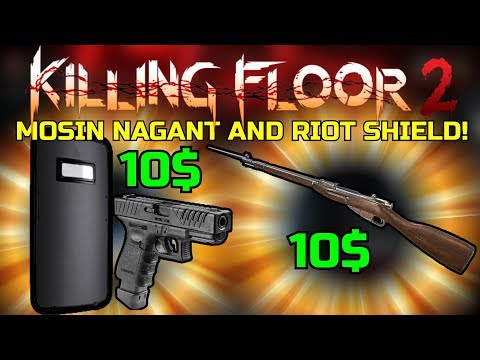 Killing Floor 2 | ARE THE 2 NEW DLC WEAPONS WORTH IT? - Mosin Nagant & Riot Shield + G18