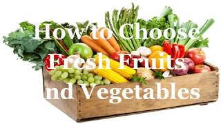 How to Choose Fresh Fruits and Vegetable