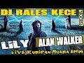 OT RALES ❗ - Live Kuripan M.E - Lily Alan Walker