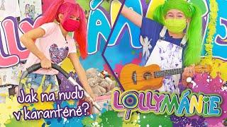 Lollymánie S03E05 - Jak na nudu v karanténě?