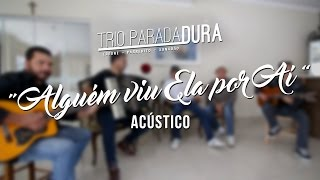 Trio Parada Dura - Alguém Viu Ela Por Aí (Acústico)