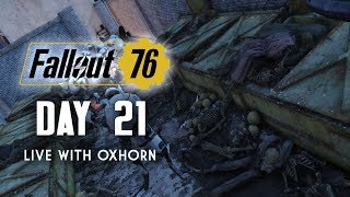 Day 21 of Fallout 76 - Live with Oxhorn