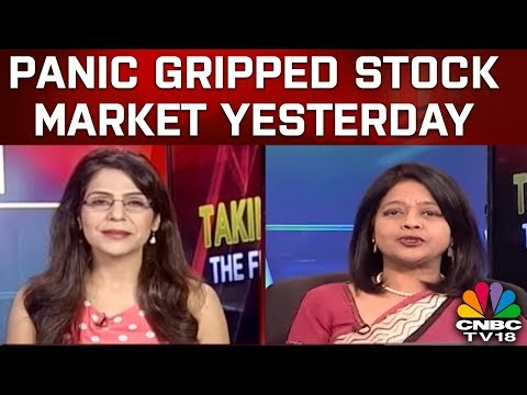PANIC GRIPPED STOCK MARKET YESTERDAY| Taking stock | CNBC -TV18