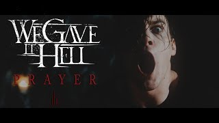 We Gave It Hell - Prayer (Official Music Video)