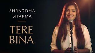 Tere Bina   Guru   Cover Version - Shraddha Sharma - YouTube