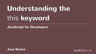 JavaScript for Developers 38 - Understanding the this keyword