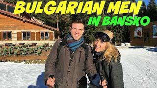 You Know You're Dating a Bulgarian Man When (Picking Up Guys at Bansko Ski Resort!)