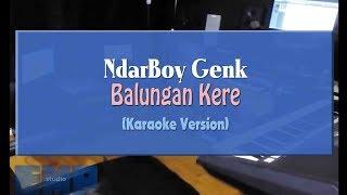 Ndarboy Genk   Balungan Kere (KARAOKE TANPA VOCAL)