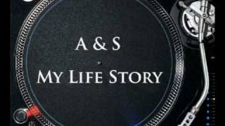 A & S - My Life Story