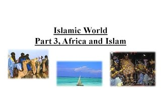 Islamic World Part 3, Africa and Islam
